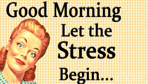 GOOD MORNING STRESS